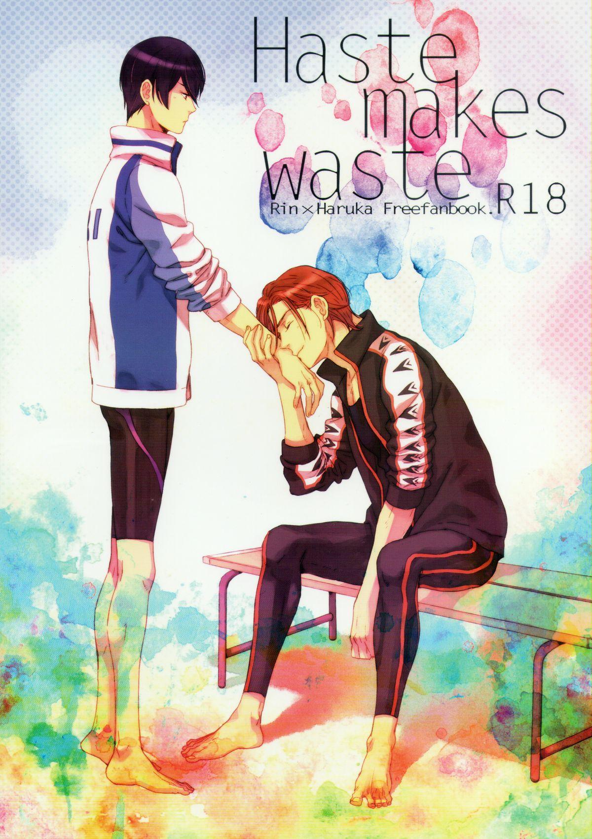 Haste makes waste 0
