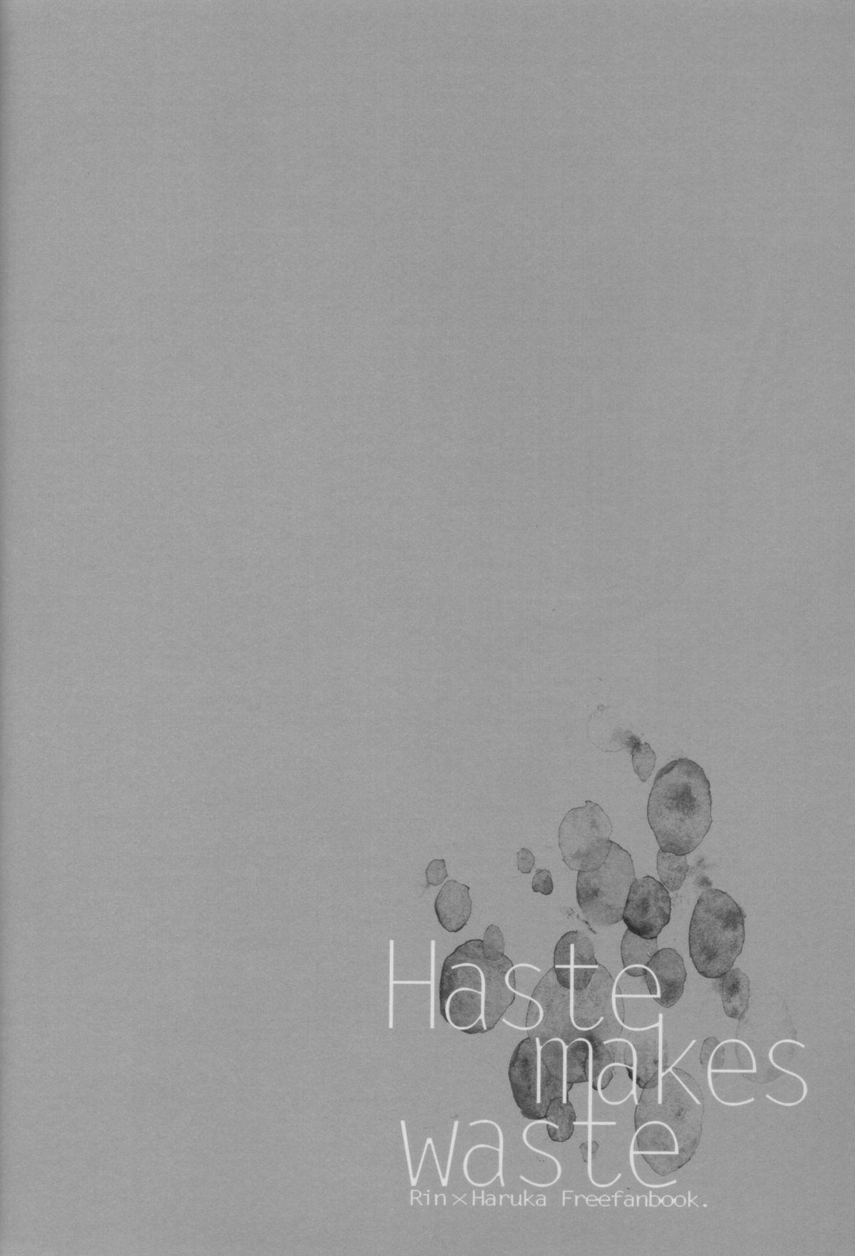 Haste makes waste 6